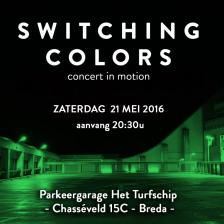SWITCHING COLORS - concert in motion - zaterdag 21 mei 2016 20:30u